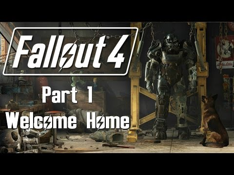 Fallout 4 - Part 1 - Welcome Home