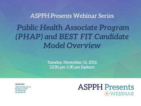 ASPPH Presents: Public Health Associate Program (PHAP) and BEST FIT Candidate Model Overview