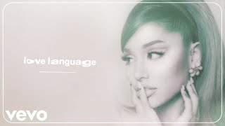 Ariana Grande - love language (Audio)