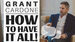 Exclusive interview with Grant Cardone: You can have it all!