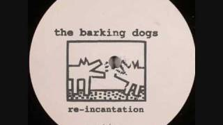 The Barking Dogs - Re-Incantation