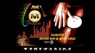 SUAVITO - RICHIE RAY & BOBY CRUZ