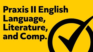 Praxis II (5038) English Language Literature and Composition Content Knowledge Practice Questions