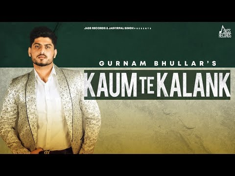 kaum-te-kalank-|-(full-song)-|-gurnam-bhullar-|-gill-raunta-|-new-punjabi-songs-2020-|-jass-records