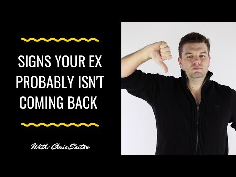 5 Signs That Your Ex Probably ISN'T Coming Back