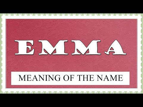 NAME EMMA- FUN FACTS AND MEANING OF THE NAME - HOROSCOPE
