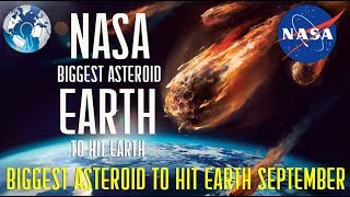Shocking BIGGEST Asteroid to Hit EARTH on September Warns NASA