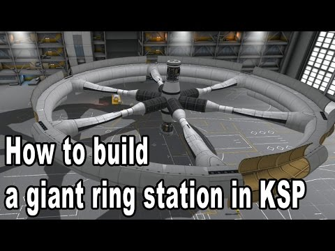 How to build a giant ring space station - Kerbal Space Program Tutorial