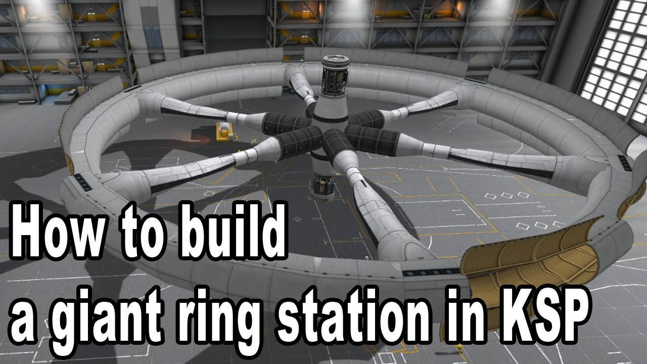 How to build a giant ring space station - Kerbal Space ...
