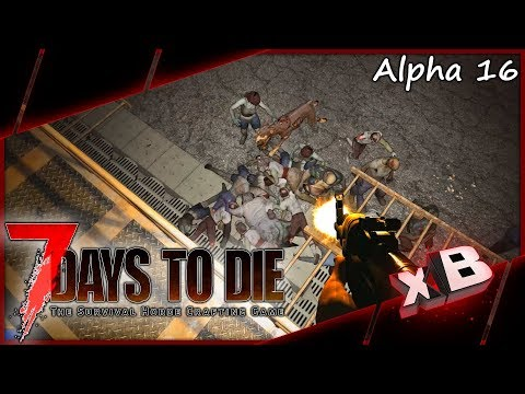 Day 35 Horde! :: 7 Days to Die | Alpha 16 :: E28
