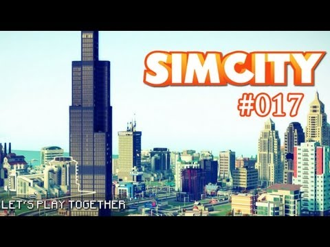SimCity - Let's Play (Together) - #017: Ein Hauch Chicago - der Willis Tower [FULL-HD]