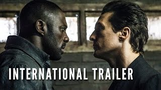 THE DARK TOWER - Official International Trailer (HD)