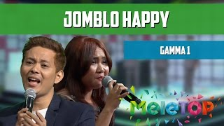 Gamma 1 - Jomblo Happy - MeleTOP Persembahan LIVE Episod 204 [27.9.2016]