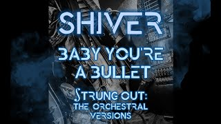 "Shiver - ""Baby You're a Bullet - Orchestral Version"""