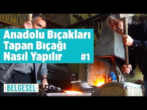 Anadolu Bıçakları - Tapan Bıçağı Nasıl Yapılır - Fatih Genel - Bölüm 1 - Kozan (Balta , Örs , Pala)
