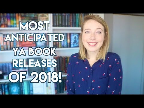 MOST ANTICIPATED YA BOOK RELEASES OF 2018!