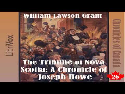 Chronicles of Canada Volume 26 - The Tribune of Nova Scotia: A Chronicle of Joseph Howe | 1/2