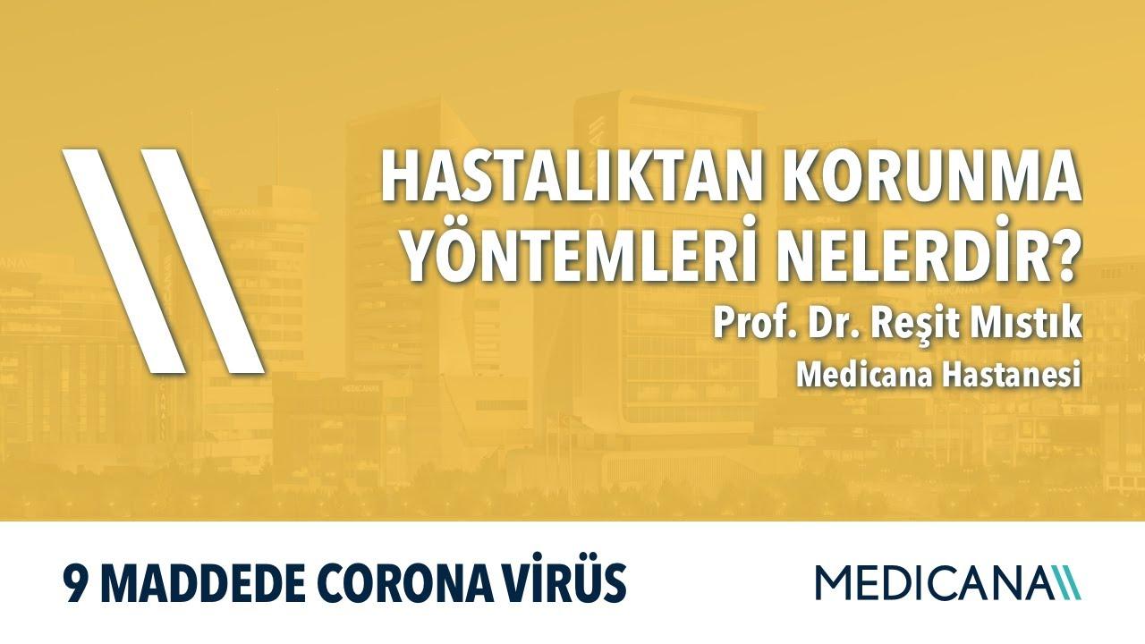 Hastalıktan Korunma Yöntemleri Nelerdir? - 9 Maddede Corona Virüs - Prof. Dr. Reşit Mıstık