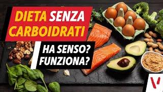 Dieta senza carboidrati: ha senso, funziona?