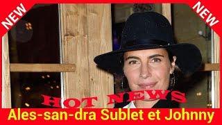 Alessandra Sublet et Johnny : ils s'étaient réconciliés avant sa disparition