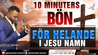 10 minuters bön - Jesus hela och upprättar sjuka