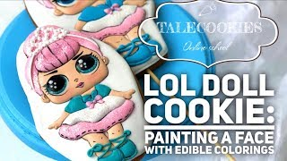 LOL SURPRISE DOLL COOKIE: How to paint a face with edible colorings | TaleCookies by Tanya Dur
