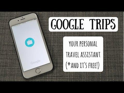 Google Trips | Organize & Maximize Your Travel Automatically