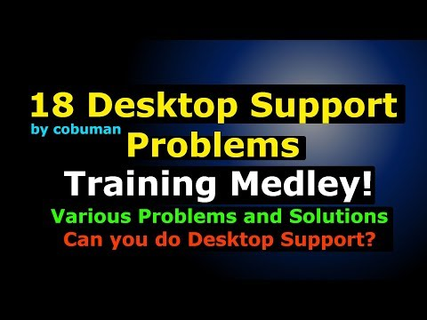 Desktop Support Training Medley 18 Various Problems and Solutions