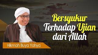Download lagu Bersyukur Terhadap Ujian dari Allah - Hikmah Buya Yahya