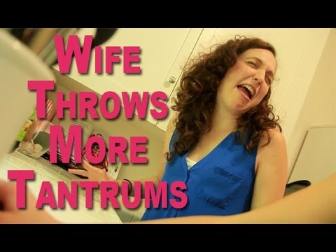 Wife throws tantrum
