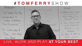 Be A Level Ten With No Apologies   #TomFerryShow Episode 78