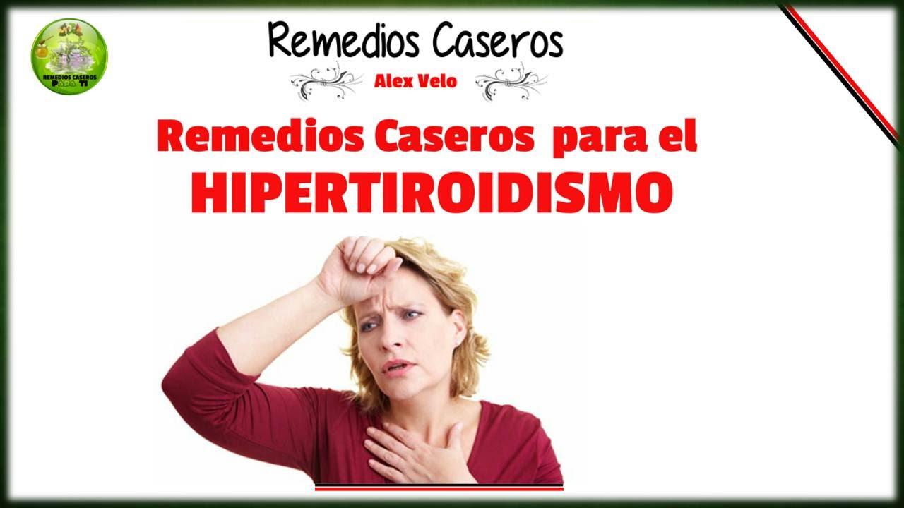 Remedios caseros para el hipertiroidismo o tiroides ...