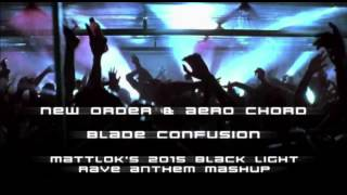 New Order & Aero Chord - Blade Confusion (MattLok