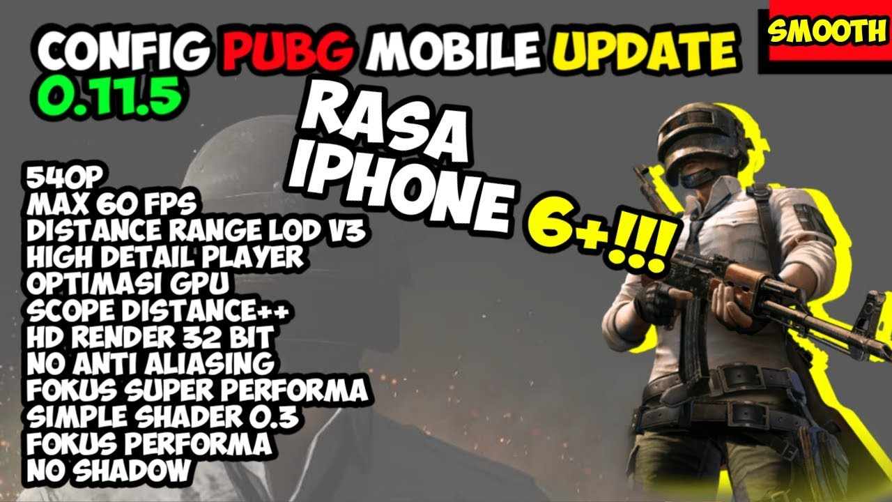 ANDROID RASA IPHONE ! CONFIG PERFORMANCE PUBG MOBILE 0 11 5 SMOOTH