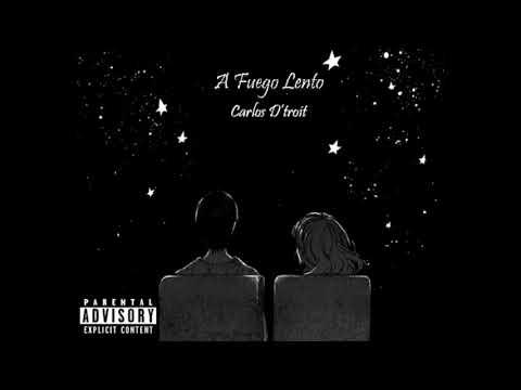 A Fuego Lento - Carlos D'troit (Audio Official)