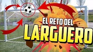 EL RETO DEL LARGUERO | CROSSBAR CHALLENGE | FUTBOL EN LA VIDA REAL
