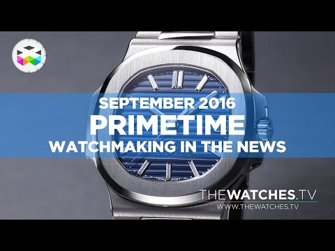 PRIMETIME - Watchmaking in the News - September 2016
