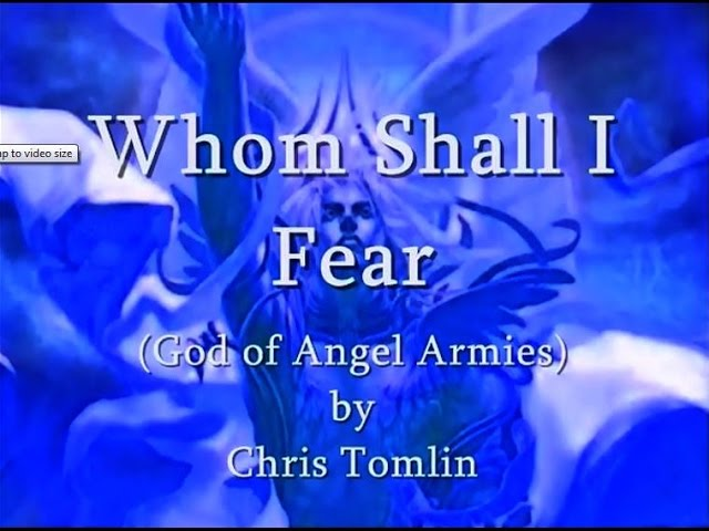 Whom Shall I Fear by Chris Tomlin Worship Lyrics