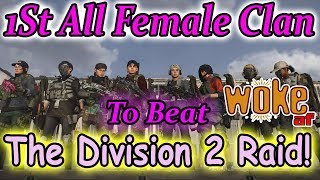 All Female Clan Beat The Division 2 Raid & Many Gamer's are Upset!