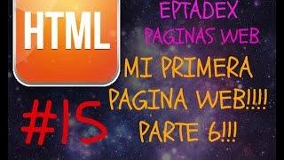 15 Mi Primera Pagina Web Paso a Paso (Parte 6) - HTML