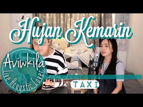 TAXI - HUJAN KEMARIN (Live Acoustic Cover by AVIWKILA)