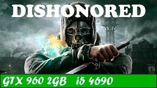 Dishonored (Max Settings) | GTX 960 + i5 4690 [1080p 60fps]