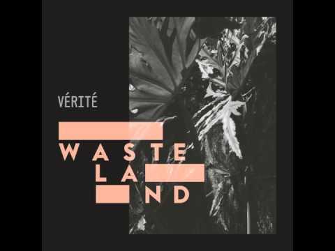 VÉRITÉ - Wasteland - Official Audio