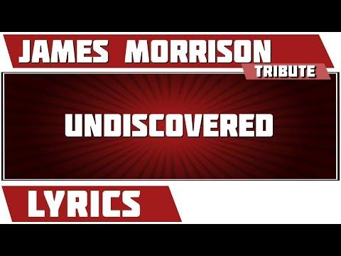 Undiscovered - James Morrison tribute - Lyrics
