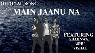 Main Jaanu Na | #Bilal_Amir #India
