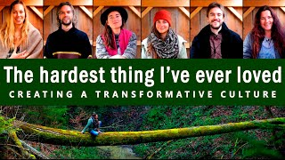 The Hardest Thing I've Ever Loved - Creating a Transformative Culture