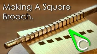 Spare Parts #13 - Making A Square Broach