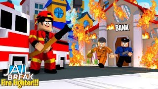 ROBLOX - JAIL BREAK, BECOMING A FIRE FIGHTER!!