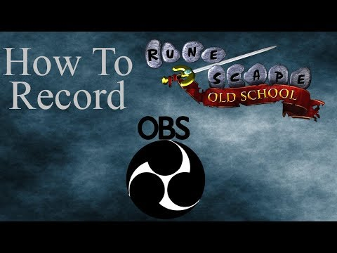 How To Record Runescape With OBS Studio