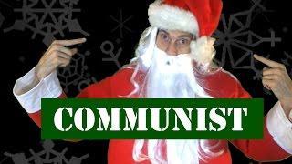 WARNING: SANTA is a COMMUNIST!!!